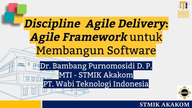 Disciplined Agile Delivery: Agile Framework untuk Membangun Software