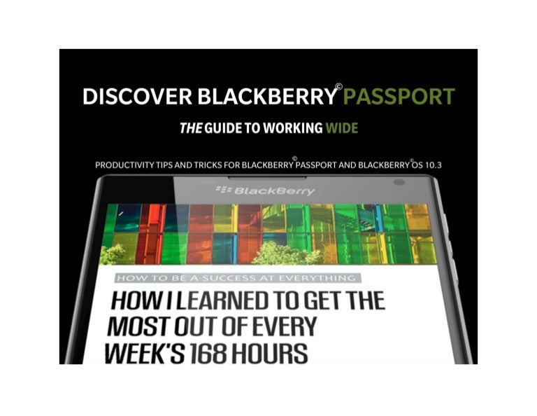 Productivity Tips And Tricks For Blackberry Passport And Blackberry O