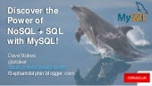 Discover the Power of the NoSQL + SQL with MySQL
