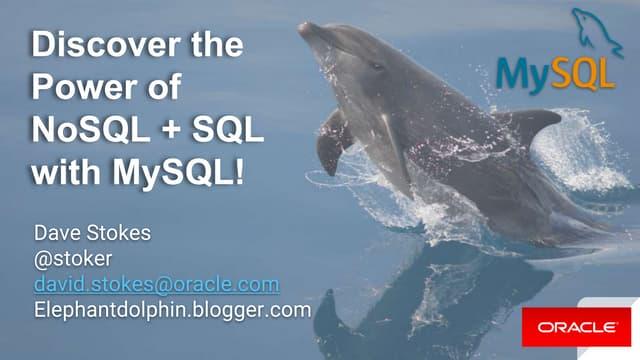 Discover The Power of NoSQL + MySQL with MySQL
