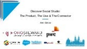 Discover Social Studio: The Product, The Use & The Connector, Ines Garcia