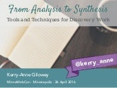 MinneWebCon 2016 – From Analysis to Synthesis: Tools and Techniques for Discovery Work