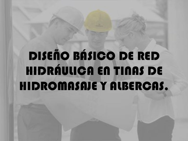 Planos Instalacion Jacuzzi.Diseno Basico De Red Hidraulica En Tinas De Bano Y Albercas