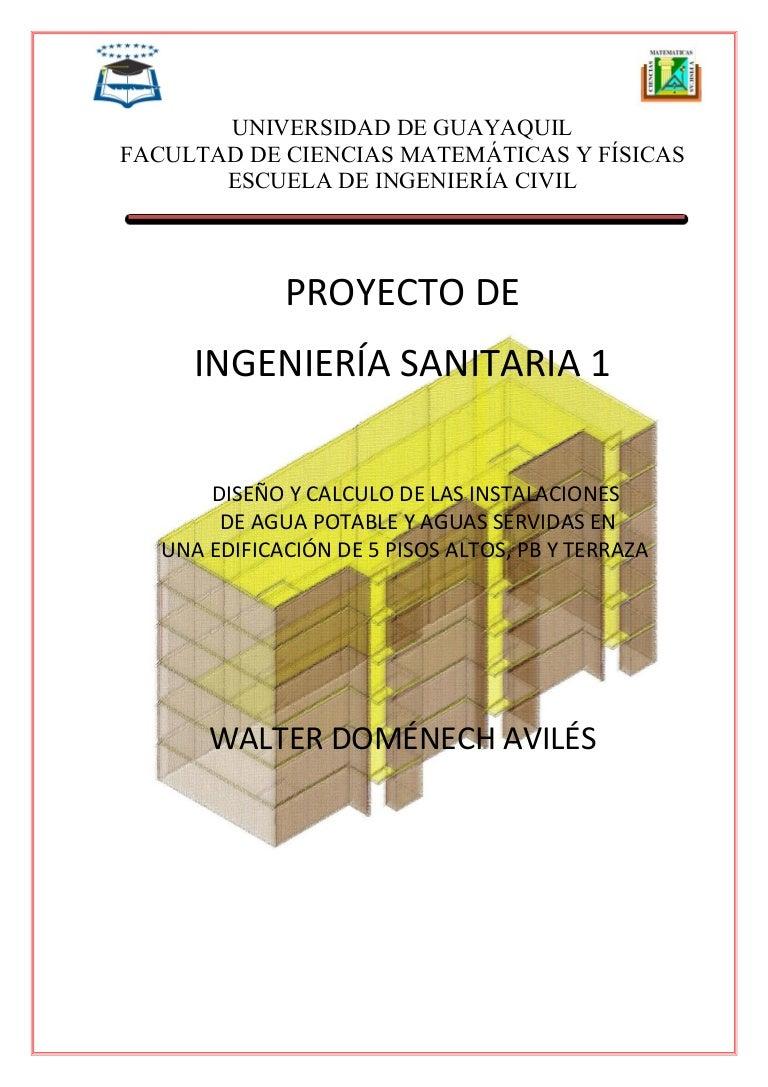 Diseño y calculo de las instalaciones de agua potable y agua servidas…