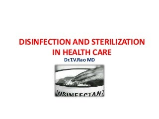 Disinfection and Sterilization in Health care