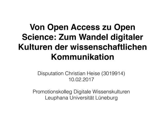 Disputation: Von Open Access zu Open Science: Zum Wandel digitaler Kulturen der wissenschaftlichen Kommunikation