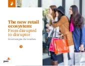 the new retail ecosystem From disrupted to disruptor - startup