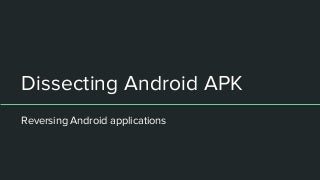 Dissecting Android APK