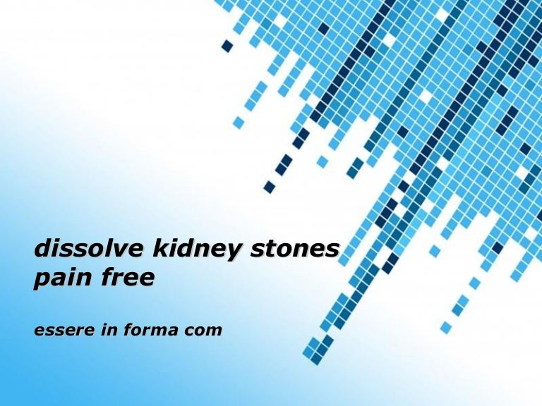 Dissolve kidney stones pain free dissolvekidneystonespainfree 130623000951 phpapp02 thumbnail 4gcb1375986058 toneelgroepblik Image collections