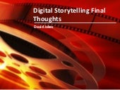 Digital Storytelling Final Thoughts