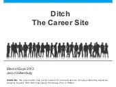 Ditch the Career Site