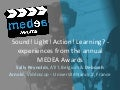 Sound! Light! Action! Learning? Experiences from the annual MEDEA Awards