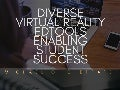 Diverse Virtual Reality EdTools Enabling Student Success | Michael G. Sheppard