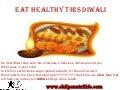 EAT HEALTHY THIS DIWALI