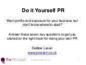 Diy PR -  do it yourself Public Relations (PR) to get noticed