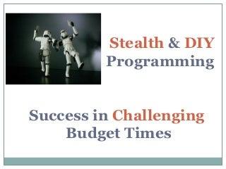 DIY & Stealth Programming
