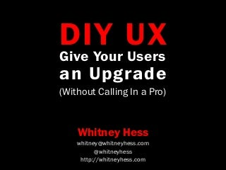 diy ux give your users an upgrade without calling in a pro