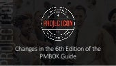 DJ McCord - What's New in the PMBOK 6th Edition - A Demystifying Comparison Between 5 and 6