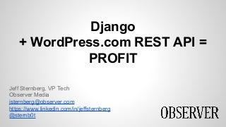 Django + WordPress.com REST API = Profit