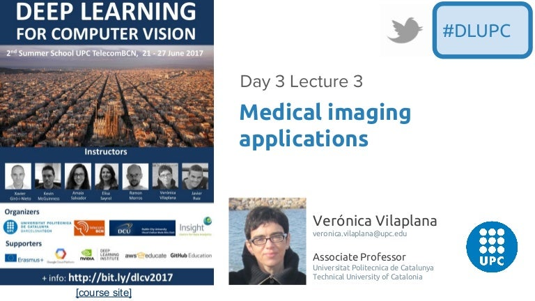 Medical Imaging (D3L3 2017 UPC Deep Learning for Computer Vision)