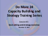 Do More 24 2017 Capacity Building and Strategy Training Series: Session 1
