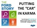 "Putting the ""Car"" in Karma - How Ford Creates Value Through Social Media, 2009 edition"