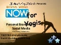 Digital Media Now for Yogis- Personal Branding on Social Media