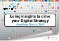 Using insights to drive your Digital Strategy - Sydney/Melbourne