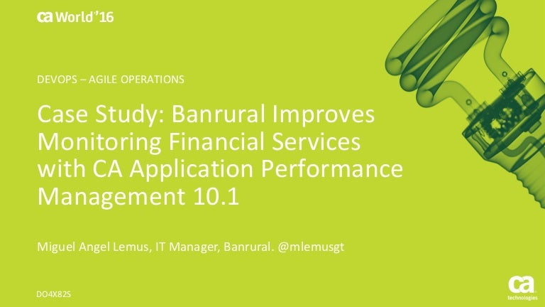Case Study: Banrural Improves Monitoring Financial Services with CA A…
