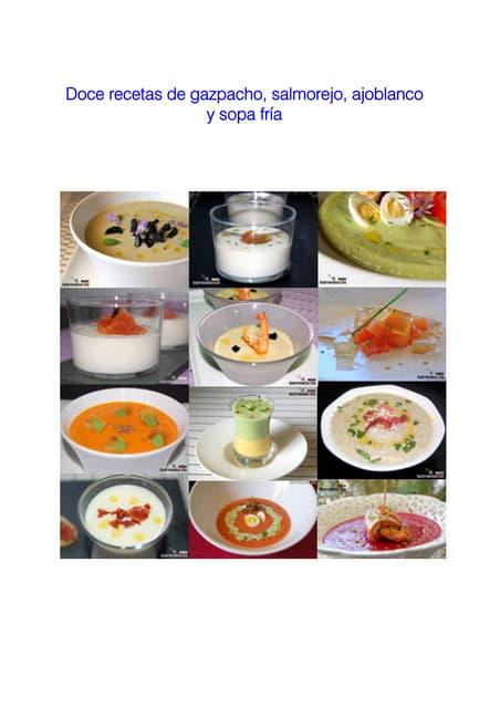 Doce recetas de gazpacho ajoblanco y sopas frias
