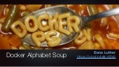 Docker Alphabet Soup - SunshinePHP 2019