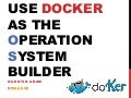 Use Docker as the operation system builder - Do-Ker conference