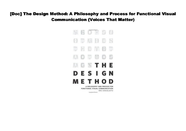 [#PDF~] The Design Method: A Philosophy and Process for