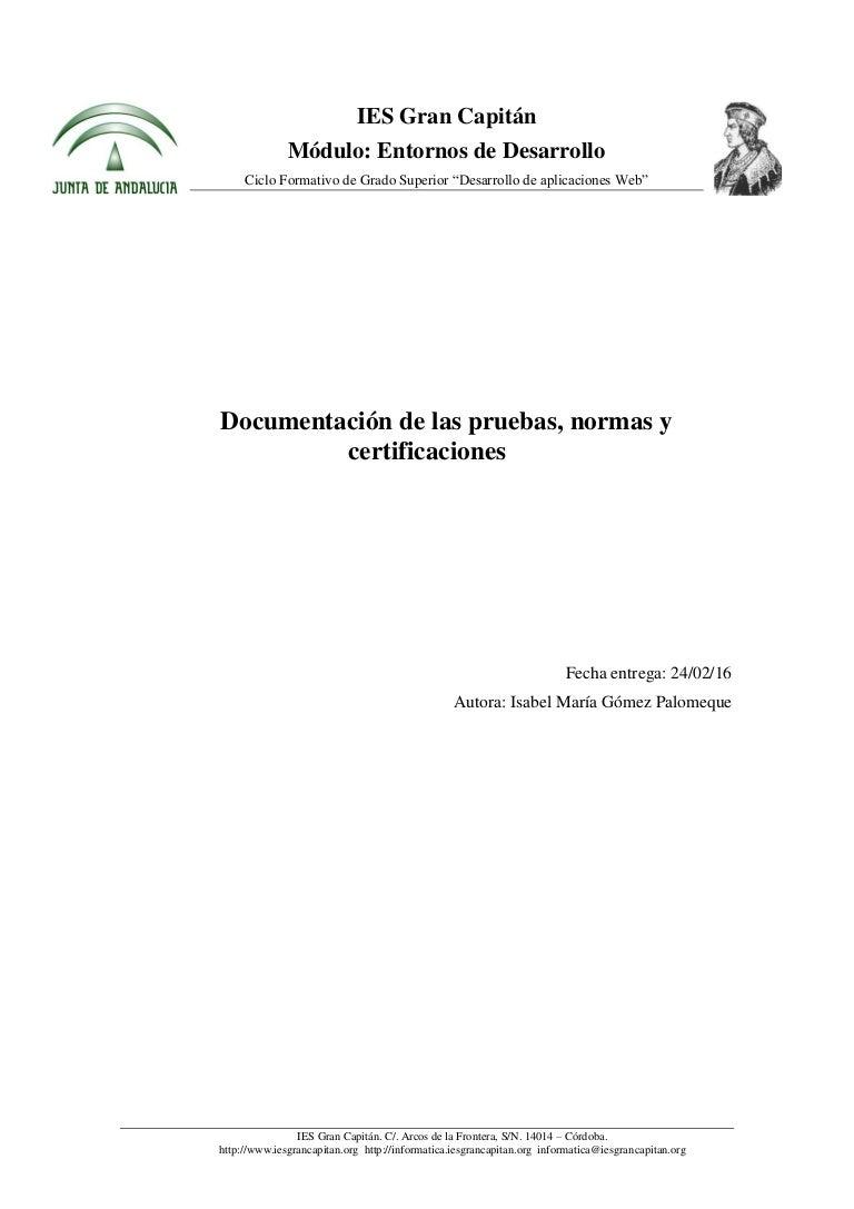 Documentacion de las pruebas normas y certificaciones de software.