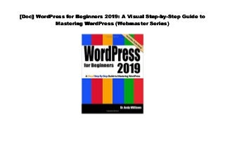 [Download] WordPress for Beginners 2019: A Visual Step-by-Step Guide to Mastering WordPress (Webmast
