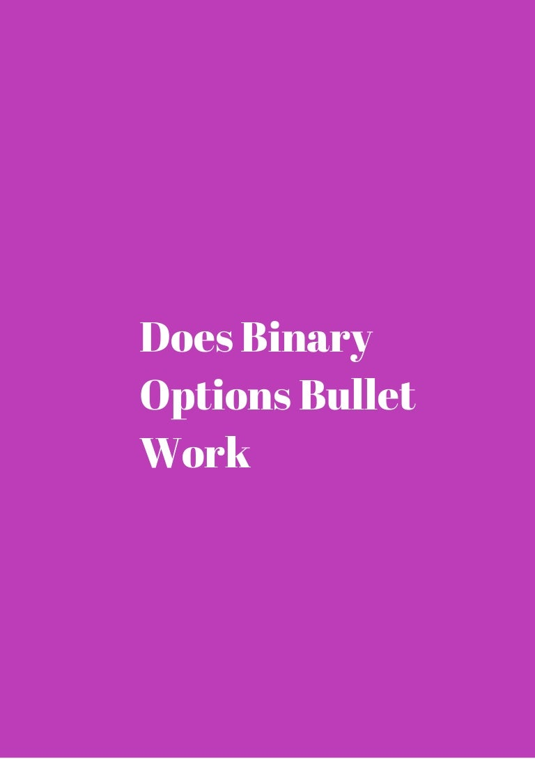 Does binary options bullet work betting csgo skins prices