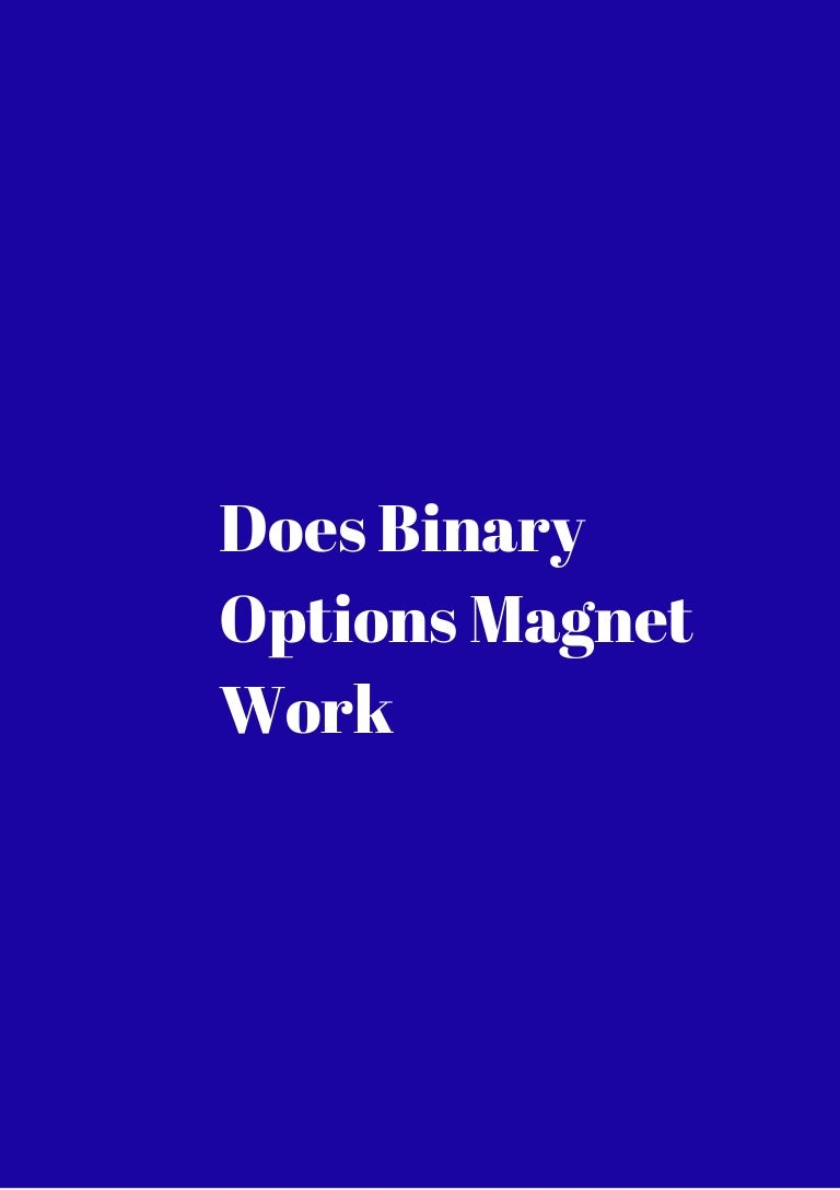 Binary options magnet scams on the internet bunga liar abetting