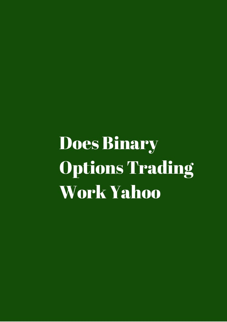Does binary options trading work yahoo offline iesnare betting on sports