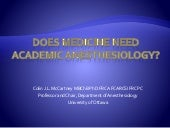 Does medicine need academic anesthesia
