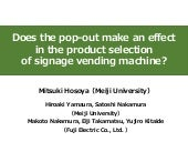 Does the pop out make an effect in the product selection of signage vending machine