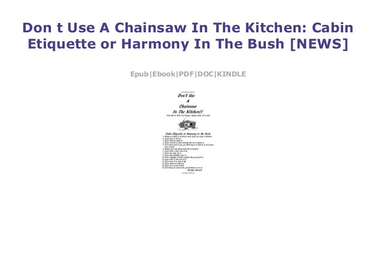 Don T Use A Chainsaw In The Kitchen Cabin Etiquette Or Harmony In