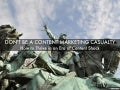 Don't be a content marketing casualty