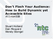 Don't Flash Your Audience: How to Build Dynamic yet Accessible Sites(11nten508)