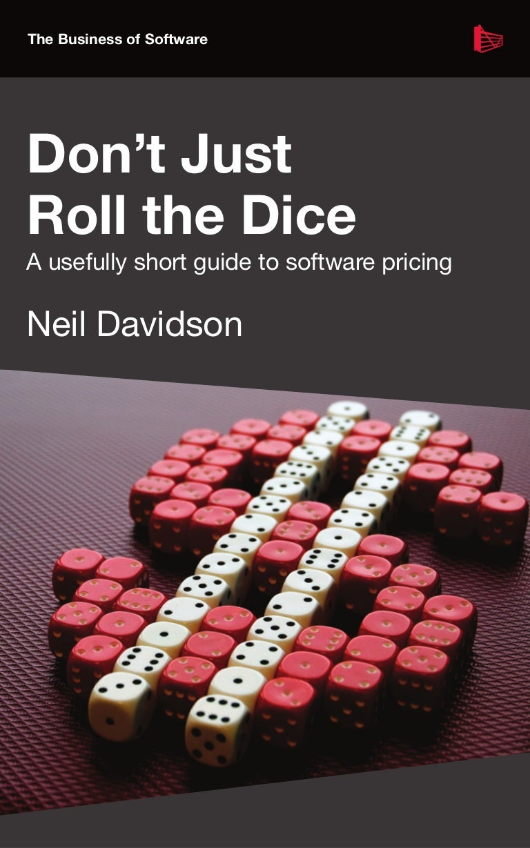 Dont just roll the dice a usefully short guide to software pricing a usefully short guide to software pricing fandeluxe Gallery