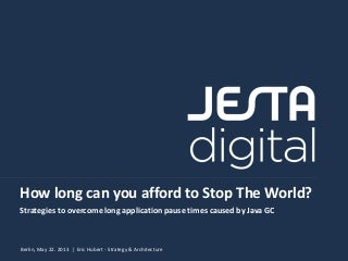 How long can you afford to Stop The World?