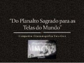 Do Planalto Sagrado para as Telas do Mundo