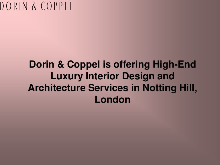 Dorin Amp Coppel Is Offering High End Luxury Interior Design And Ar