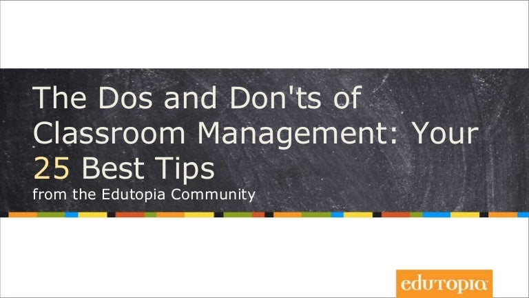 Dos and Don'ts of Classroom Management: Your 25 Best Tips