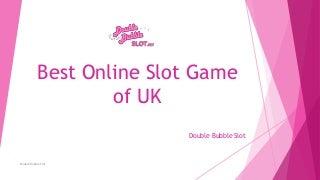 Double bubble Slot UK
