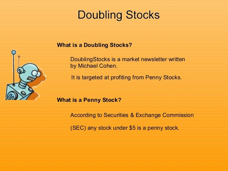 Penny Stocks - Use Doubling Stocks to double your money